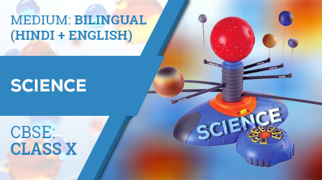 CBSE CLASS 10 SCIENCE (BILINGUAL) VIDEO LECTURE