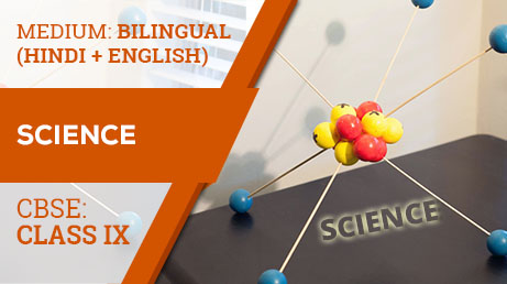 CBSE CLASS 9 SCIENCE (BILINGUAL) VIDEO LECTURE